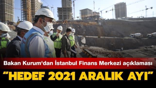 Bakan Kurum'dan İstanbul Finans Merkezi ile ilgili açıklama