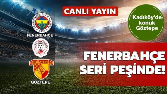 CANLI | Fenerbahçe - Göztepe