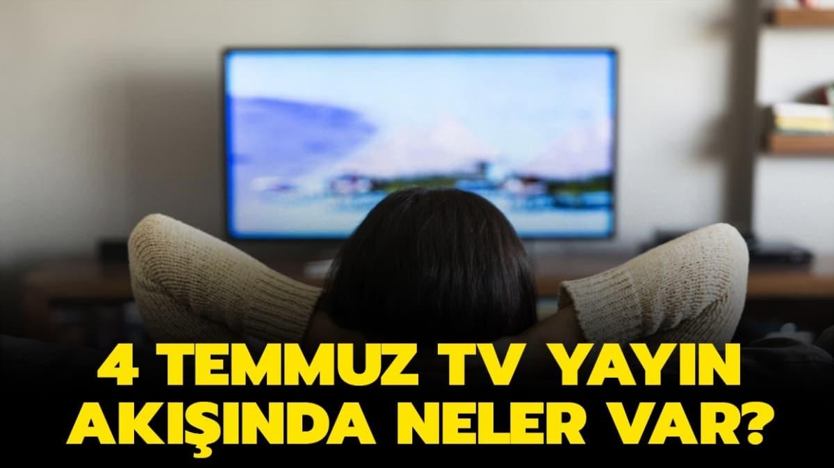 """4 Temmuz Show Tv, Kanal D, Star Tv, ATV ve Fox Tv yayın akışı! Bu akşam Tv'de neler var"""""""