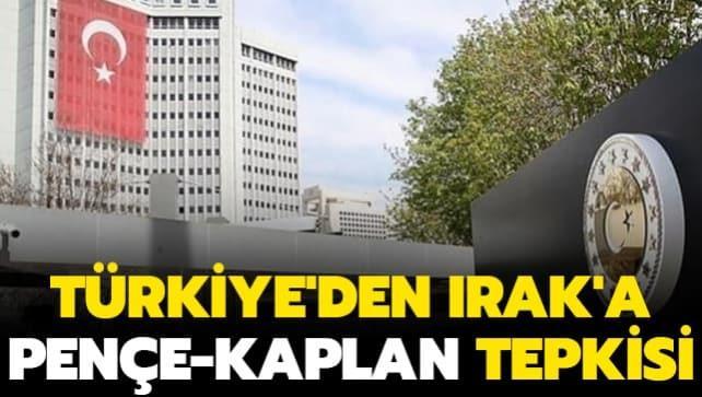 Türkiye'den Irak'a Pençe-Kaplan tepkisi