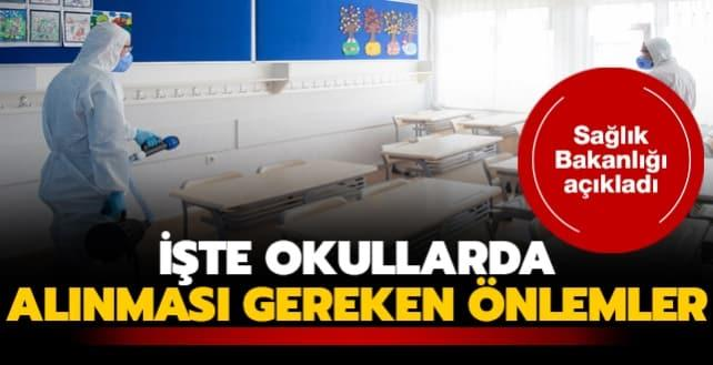 Sağlık Bakanlığı açıkladı... İşte okullarda alınması gereken tedbirler