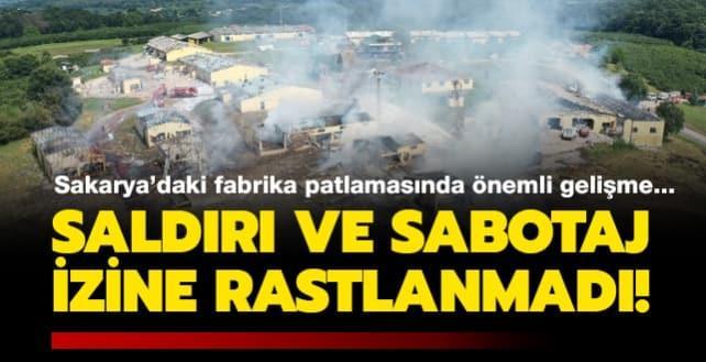 Sakarya'daki fabrika patlamada önemli gelişme... Saldırı ve Sabotaj izine rastlanmadı!