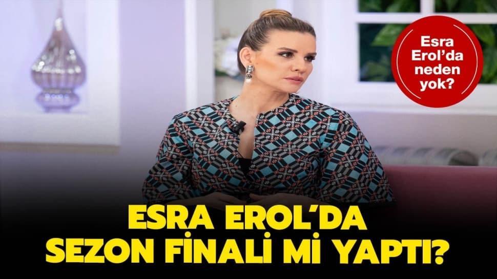 """Esra Erol'da bugün neden yok, bitti mi"""" Esra Erol'da sezon finali mi yaptı"""""""