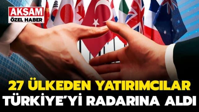27 ülkeden yatırımcılar Türkiye'yi radarına aldı
