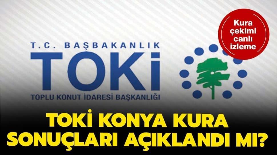 TOKİ Konya ili Tuzlukçu ve kura sonuçları isim listesi...