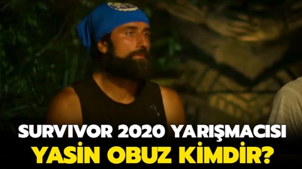 Survivor Yasin Obuz kimdir?