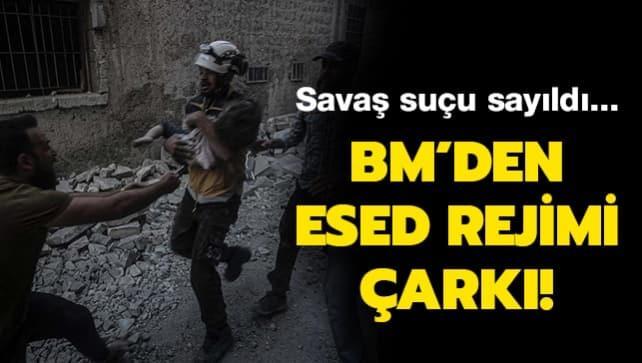 BM'den Esed rejimi çarkı! Savaş suçu sayıldı