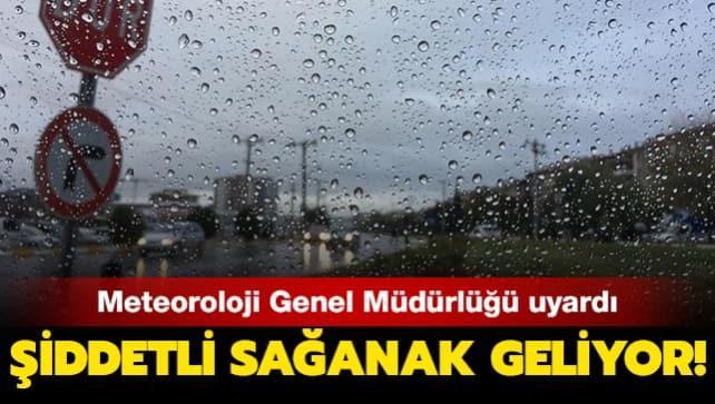 Meteoroloji uyardı... Şiddetli sağanak yağış geliyor!