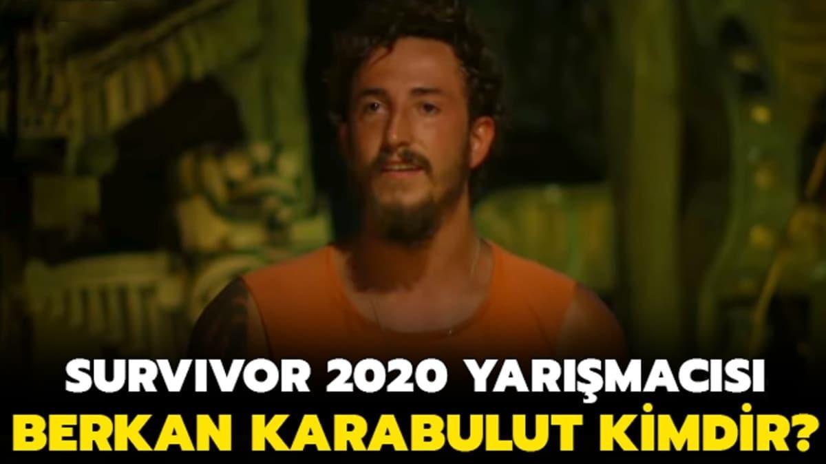 """Survivor 2020 Berkan Karabulut kimdir, kaç yaşında"""" Survivor yarışmacısı Berkan Karabulut aslen nerelidir"""""""