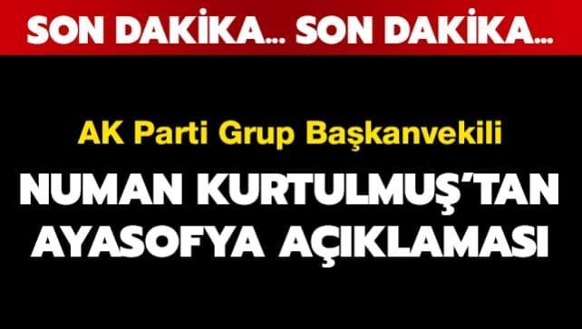 AK Parti Genel Başkanvekili Numan Kurtulmuş'tan Ayasofya açıklaması