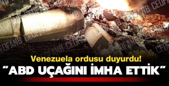 Venezuela ordusu duyurdu: ABD uçağını imha ettik!