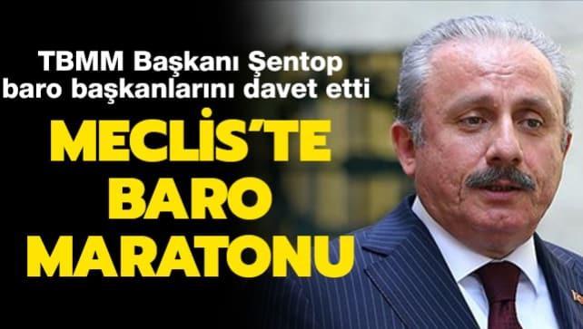 TBMM Başkanı Şentop baro başkanlarını davet etti