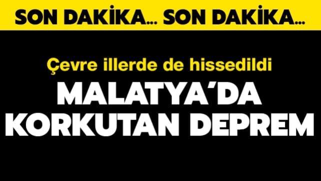 Son dakika deprem haberi: Malatya'da korkutan deprem!