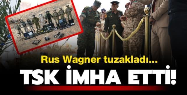 Rus Wagner tuzakladı... TSK imha etti!