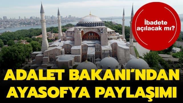Adalet Bakanı Gül'den Ayasofya paylaşımı