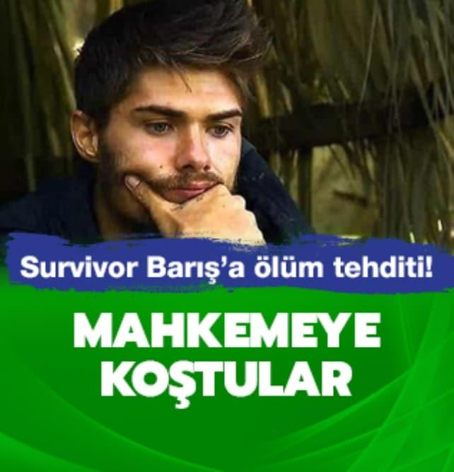 Survivor Barış'a ölüm tehditi!