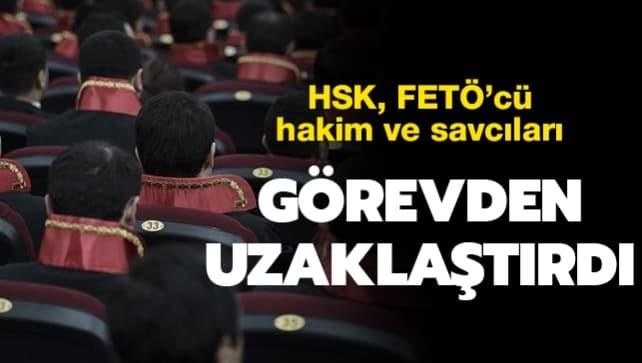 Son dakika: HSK FETÖ'cü 26 hakim ve savcıyı görevden uzaklaştırdı