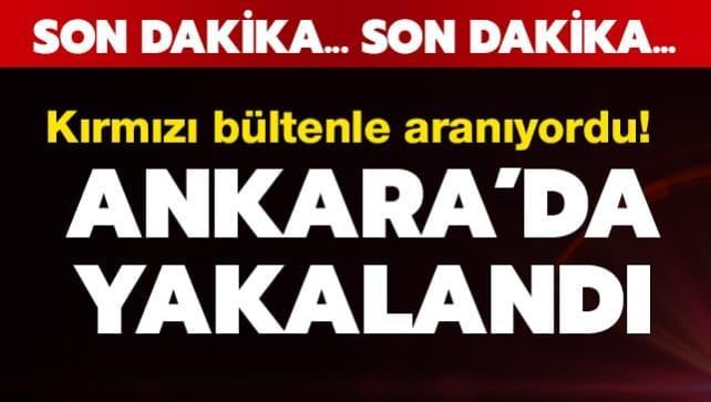 Kırmızı bültenle aranıyordu! Ankara'da yakalandı