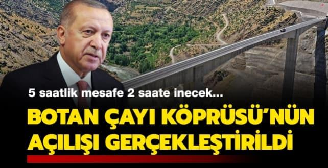 Botan Çayı Köprüsü'nün açılışı Başkan Erdoğan'ın katılımıyla gerçekleşti
