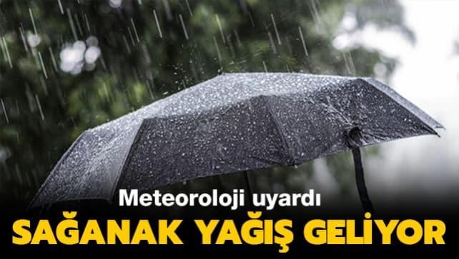 Meteoroloji uyardı... Sağanak yağış geliyor
