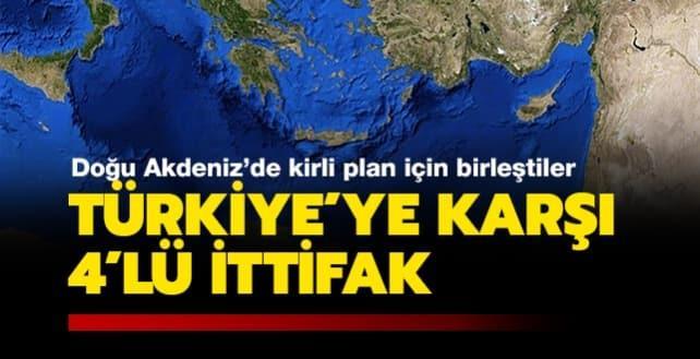 Türkiye'ye karşı 4'lü ittifak! Kirli plan için birleştiler