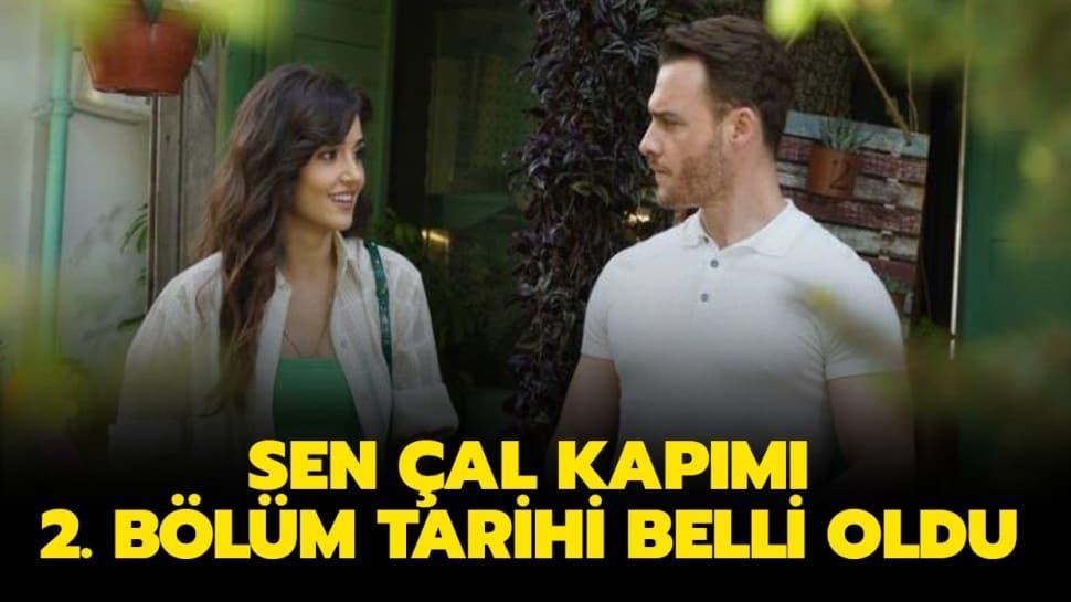 """Sen Çal Kapımı 2. bölüm ne zaman yayınlanacak"""" Dizinin oyuncuları kim"""""""