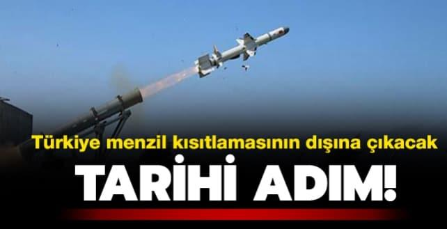 Tarihi adım: Türkiye menzil kısıtlamasının dışına çıkacak
