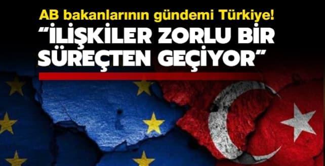 AB bakanlarının gündemi Türkiye!