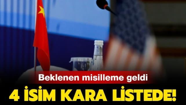 Çin'den ABD'ye misilleme! 4 siyasetçi kara listede!