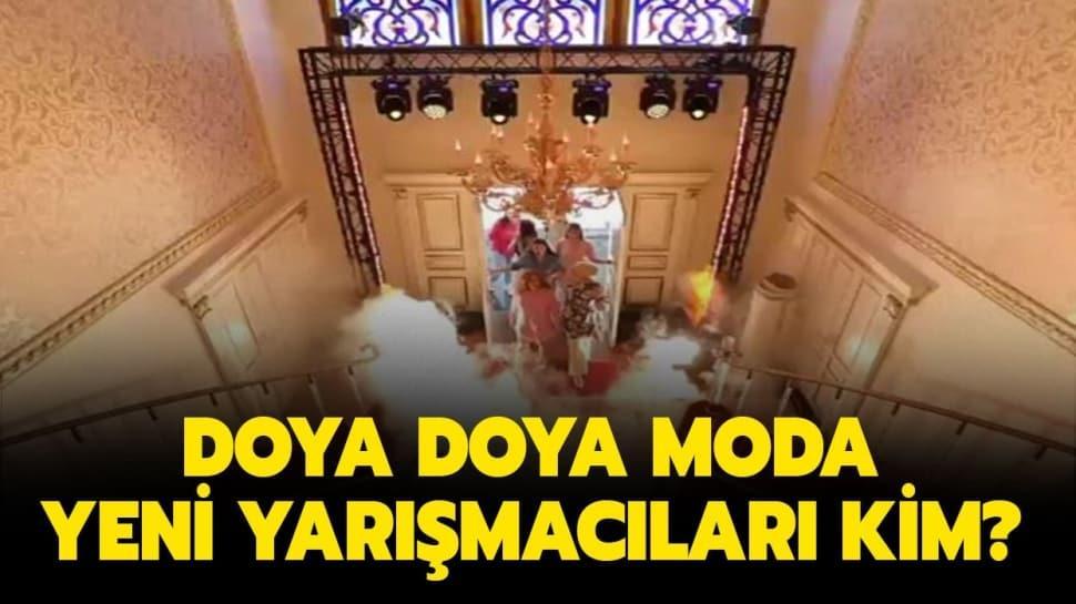 """Doya Doya Moda yeni yarışmacıları kim"""""""