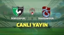 İlk 11'ler belli oldu | Yukatel Denizlispor - Trabzonspor