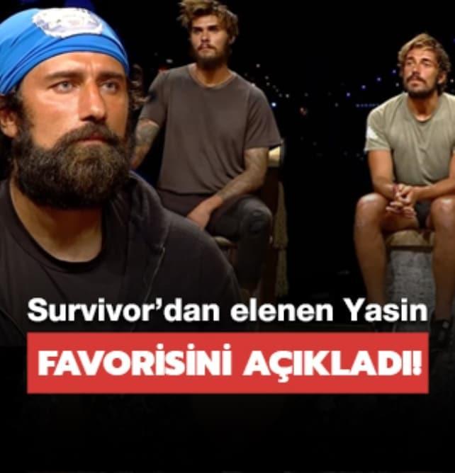 Survivor'dan elenen Yasin favorisini açıkladı!