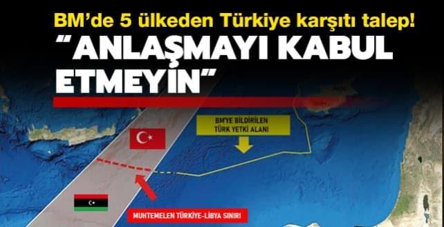 BM'de 5 ülkeden Türkiye karşıtı talep: Anlaşmayı kabul etmeyin