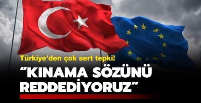 Türkiye'den çok sert tepki: Kınama sözünü reddediyoruz
