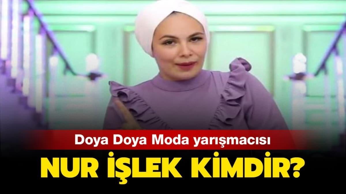 """Doya Doya Moda Nur İşlek kimdir"""" Nur İşlek neden yok"""""""