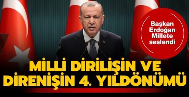 Milli dirilişin ve direnişin 4. yıldönümü... Başkan Erdoğan Millete seslendi