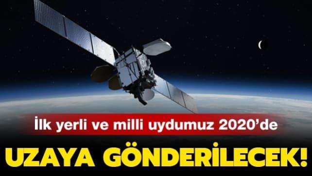 Son dakika: 'İlk yerli ve milli uydumuzu 2022'de uzaya göndereceğiz'