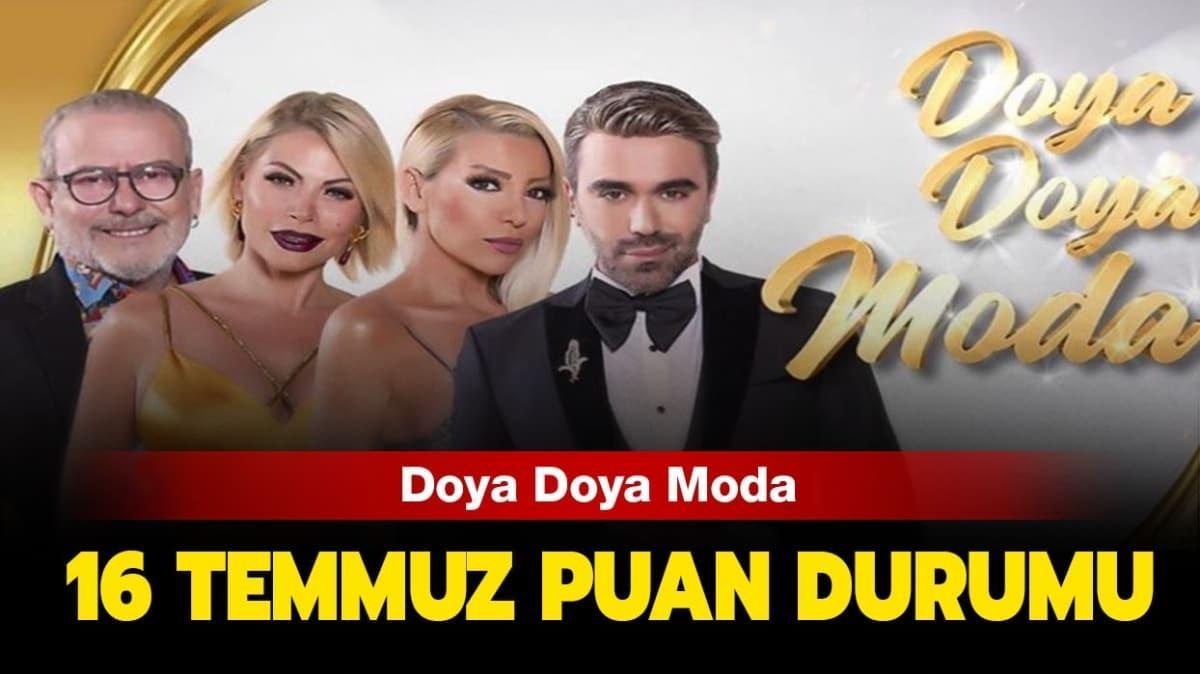 """Doya Doya Moda 16 Temmuz puan durumu tablosu: Gün birincisi kim oldu"""""""