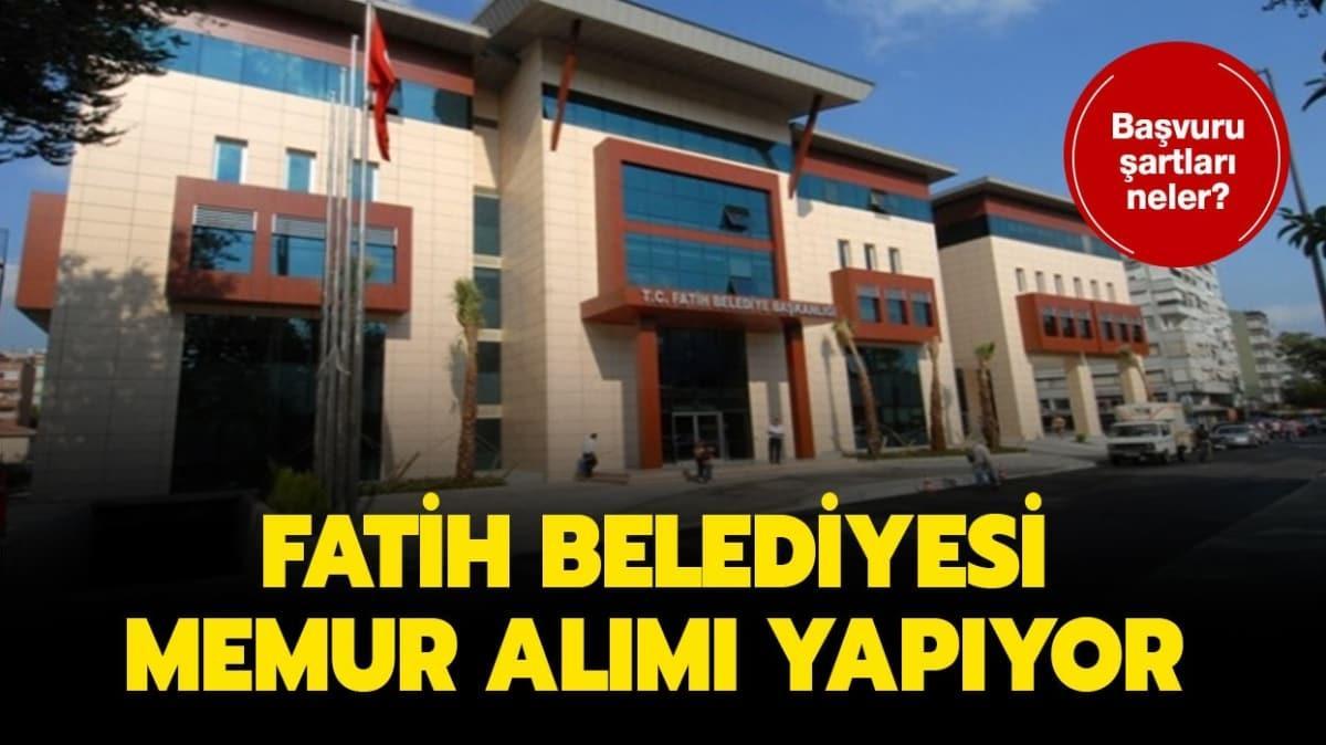 """Fatih Belediyesi memur alımı şartları nelerdir"""" Başvurular ne zaman"""""""