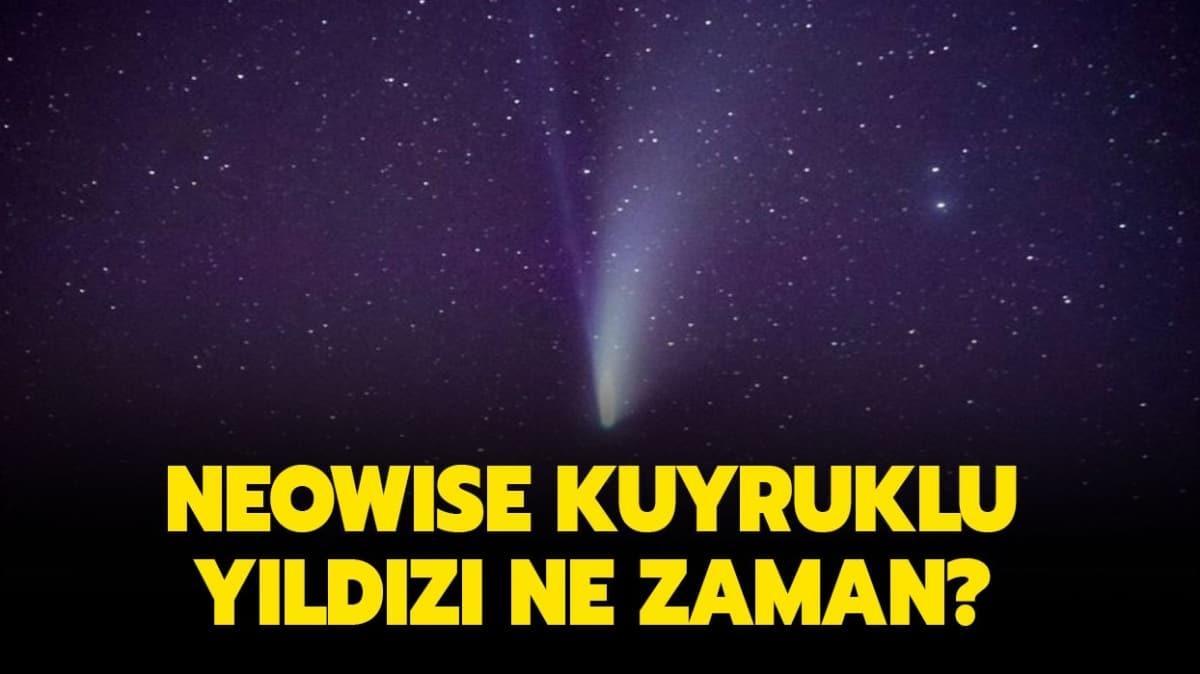 """Neowise kuyruklu yıldızı ne zaman görülecek"""" Türkiye'den izlenebilecek mi"""""""
