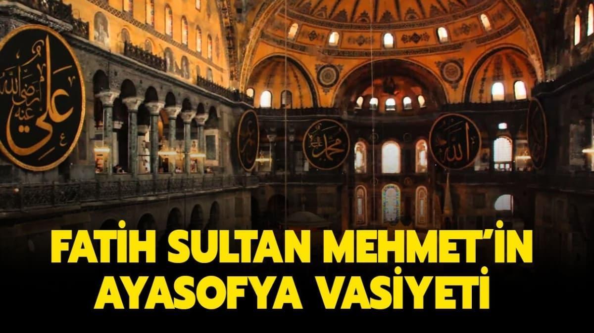 """Fatih Sultan Mehmet'in Ayasofya bedduası ve vasiyeti nedir"""""""
