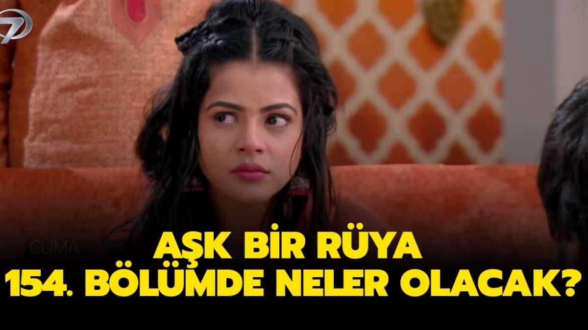 """Aşk Bir Rüya 154. bölüm fragmanı yayında! Yeni bölümde neler yaşanacak"""""""