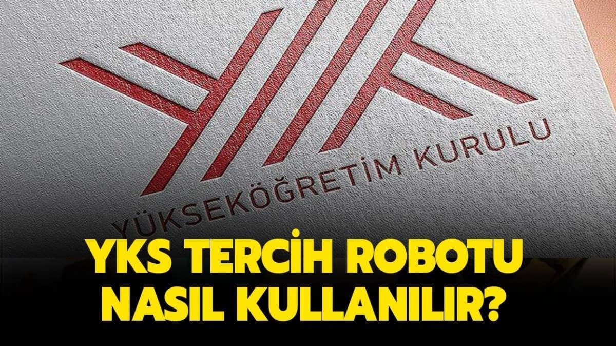 YKS tercih robotu öğrencilerin erişimine açıldı
