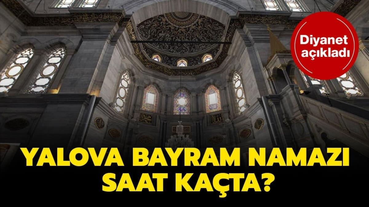 """Yalova bayram namazı saati 2020! Yalova Kurban Bayramı namazı saat kaçta kılınacak"""""""