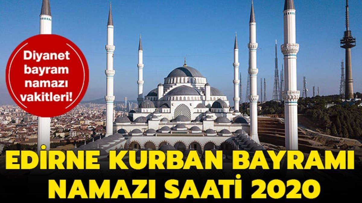 """Edirne Kurban Bayramı namazı saat kaçta kılınacak"""" Diyanet Edirne bayram namazı saati vakti 2020!"""