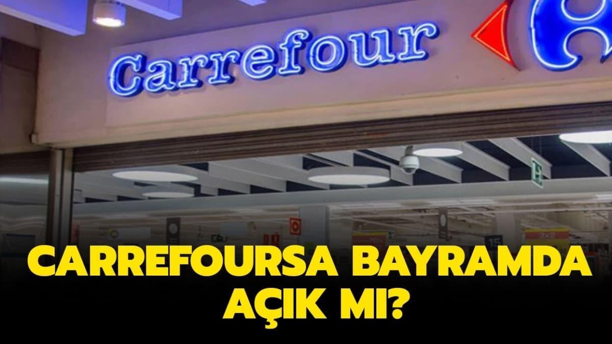 """Carrefoursa bayramda açık mı, kapalı mı"""" Carrefoursa bayramda kaçta açılacak, kaçta kapanacak"""""""