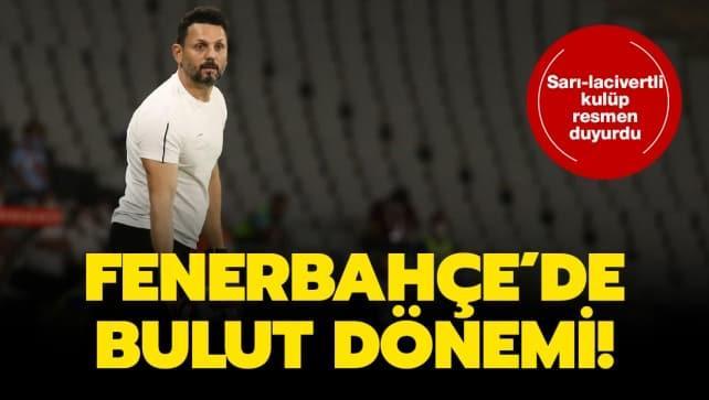 Fenerbahçe, Erol Bulut'a emanet