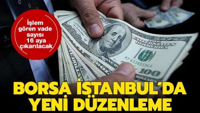 Borsa İstanbul'da yeni düzeleme! Aynı anda işlem gören vade sayısı 16'ya çıkarıldı