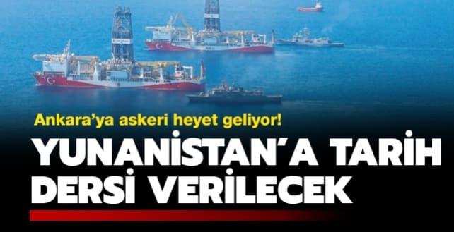 Ankara'ya askeri heyet geliyor: Yunanistan'a tarih dersi verilecek