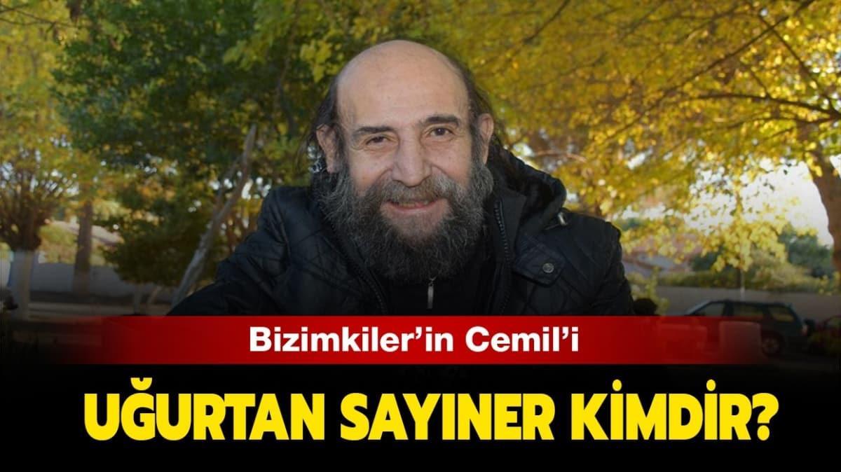 """Uğurtan Sayıner nereli"""" Bizimkiler'in Cemil'i kimdir, kaç yaşında"""""""